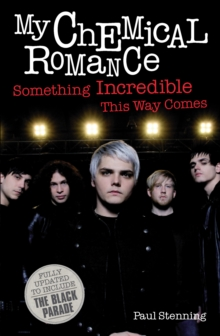 My Chemical Romance : Something Incredible This Way Comes, Paperback Book