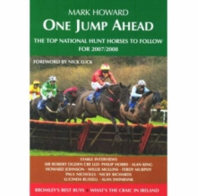 One Jump Ahead : The Top National Hunt Horses to Follow for 2007 / 2008, Paperback Book