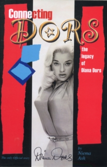Connecting Dors : The Legacy of Diana Dors Written with the Collaboration of Jason Dors-Lake, Paperback / softback Book