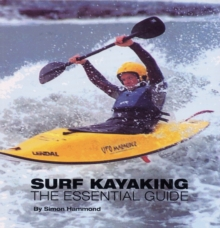 Surf Kayaking : The Essential Guide, Paperback Book