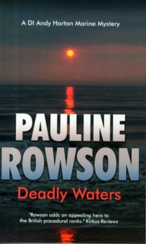 Deadly Waters : The Second in the DI Andy Horton Crime Series, Paperback Book