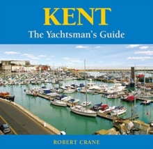 Kent - the Yachtsman's Guide, Paperback / softback Book