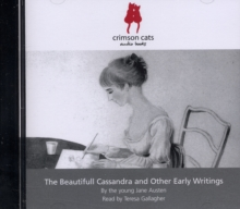 The Beautiful Cassandra : and Other Writings by the Young Jane Austen, CD-Audio Book