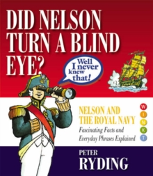 Well I Never Knew That! : Did Nelson Turn a Blind Eye?, Hardback Book
