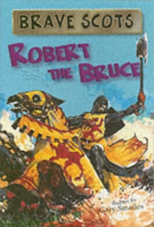 Brave Scots : Robert the Bruce, Paperback Book