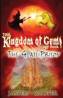 The Glass Prison : The Kingdom of Gems Trilogy, Paperback Book