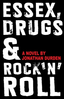 "Essex, Drugs and Rock 'n' Roll : A Novel by Jonathan Durden, ""Big Brother 8"" Housemate, Paperback Book"
