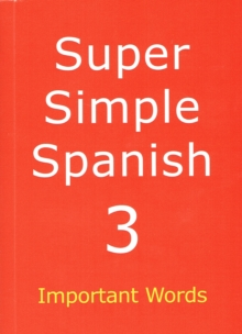 Super Simple Spanish : Important Words Book 3, Paperback Book