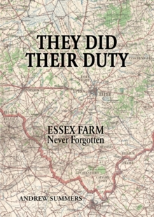 They Did Their Duty : Essex Farm Never Forgotten, Paperback Book