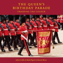 The Queen's Birthday Parade : Trooping the Colour, Hardback Book