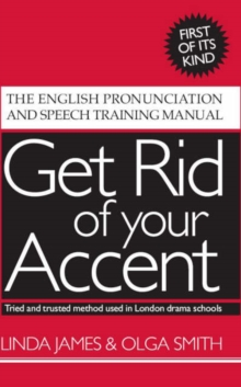 Get Rid of Your Accent : The English Pronunciation and Speech Training Manual, Mixed media product Book