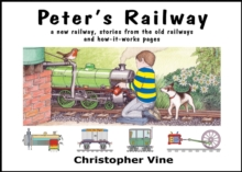 Peter's Railway : the Story of a New Railway : Some Stories from the Old Railways and How-it-works, Hardback Book