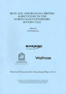 Iron Age and Romano-British Agriculture in the North Gloucestershire Severn Vale, Paperback / softback Book