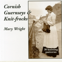 Cornish Guernseys and Knit-frocks, Paperback Book