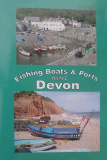 The Fishing Boats and Ports of Devon : An Alternative Way to Explore Devon v. 2, Spiral bound Book