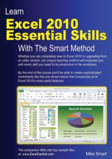 Learn Excel 2010 Essential Skills with the Smart Method : Courseware Tutorial for Self-Instruction to Beginner and Intermediate Level, Paperback / softback Book
