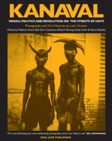 Kanaval : Vodou, Politics and Revolution on the Streets of Haiti, Paperback Book