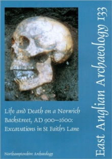 EAA 133: Life and Death on a Norwich Backstreet AD 900-1600, Paperback / softback Book