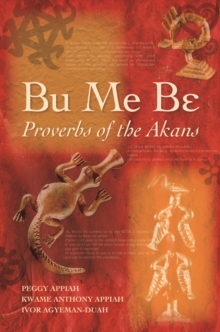 Bu Me Be : Proverbs of the Akans, Hardback Book