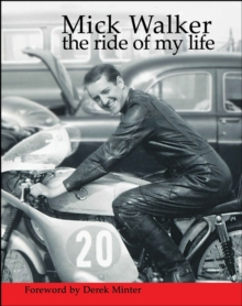 Mick Walker : The Ride of My Life, Paperback Book