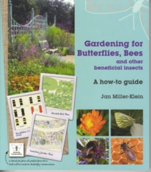Gardening for Butterflies, Bees and Other Beneficial Insects, Hardback Book