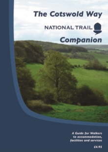 The Cotswold Way National Trail Companion, Paperback Book