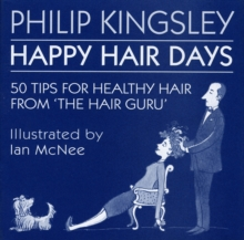 Happy Hair Days : 50 Tips for Healthy Hair, Hardback Book