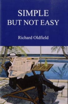 Simple But Not Easy : An Autobiographical and Biased Book About Investing, Hardback Book