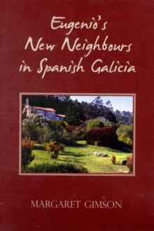 Eugenio's New Neighbours : In Spanish Galicia, Paperback Book