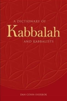 A Dictionary of Kabbalah and Kabbalists, Hardback Book