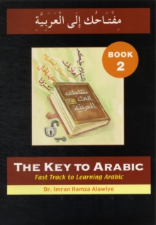 The Key to Arabic : Fast Track to Learning Arabic Bk. 2, Paperback / softback Book