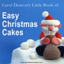 Carol Deacon's Little Book of Easy Christmas Cakes, Paperback Book