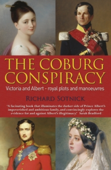The Coburg Conspiracy : Royal Plots and Manoeuvres, Paperback Book