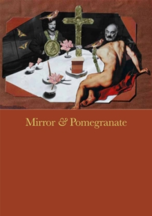 Mirror & Pomegranate : Works from the private archives of Andrey Tarkovsky and Sergei Parajanov, Paperback / softback Book