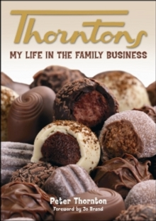 Thorntons : My Life in the Family Business, Paperback Book