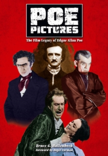 Poe Pictures : The Film Legacy of Edgar Allan Poe, Paperback / softback Book