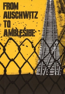 From Auschwitz to Ambleside, Paperback Book