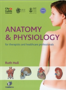 Anatomy and Physiology for Therapists and Healthcare Professionals, Paperback Book