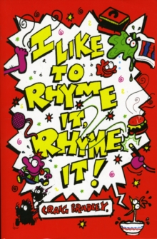 I Like to Rhyme it, Rhyme It!, Paperback / softback Book
