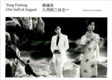 Yang Fudong - One Half of August. Edited by Ziba Ardalan, Hardback Book