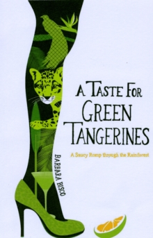 A Taste for Green Tangerines, Paperback Book