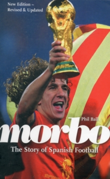Morbo : The Story of Spanish Football, Paperback Book