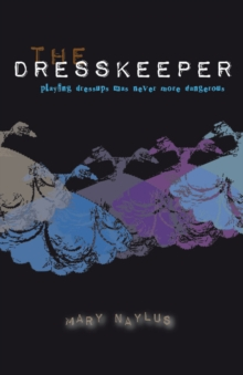 Dresskeeper : Playing Dressups Was Never More Dangerous, Paperback / softback Book