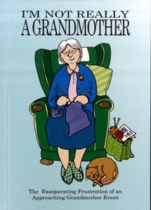 I'm Not Really a Grandmother, Paperback Book