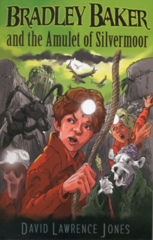 Bradley Baker and the Amulet of Silvermoor, Paperback Book
