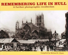 Remembering Life in Hull : A Further Photographic Recollection, Paperback / softback Book
