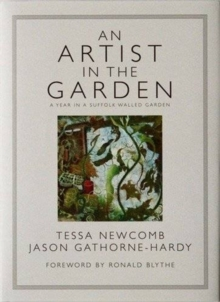 An Artist in the Garden : A Year in the Walled Garden at Great Glemham House, Hardback Book