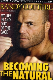 Becoming the Natural : My Life in and Out of the Cage, Paperback Book