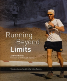 Running Beyond Limits : The Adventures of an Ultra Marathon Runner, Hardback Book