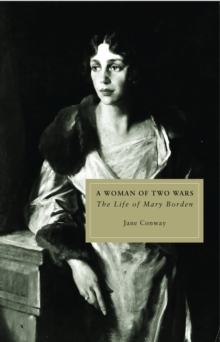 Mary Borden : A Woman of Two Wars, Paperback Book